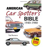 American Car Spotter's Bible 1940-1980by Tad Burness