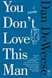 You Dont Love This Man: A Novel