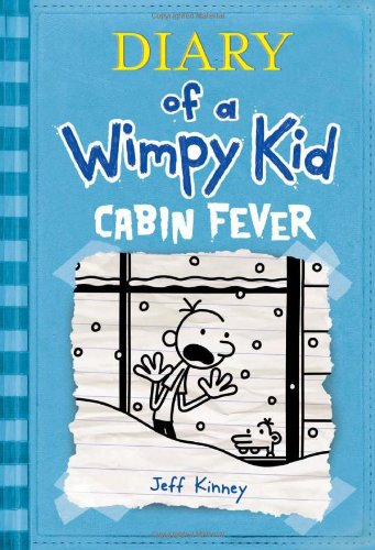 Diary of a Wimpy Kid: Cabin Fever (Diary of a Wimpy Kid, #6)