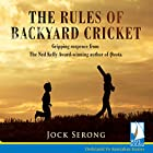 The Rules of Backyard Cricket Audiobook by Jock Serong Narrated by Rupert Degas