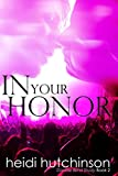 In Your Honor (Double Blind Study Book 2)