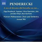 Penderecki : A sea of dreams did breathe on me...