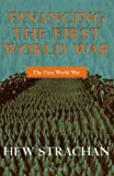 Financing the First World War (0199257272) by Strachan, Hew