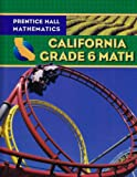 img - for Prentice Hall Mathematics California Grade 6 Math book / textbook / text book