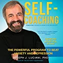 Self-Coaching, Completely Revised and Updated Second Edition: The Powerful Program to Beat Anxiety and Depression (       UNABRIDGED) by Joseph J. Luciani, PhD Narrated by Joseph J. Luciani, PhD