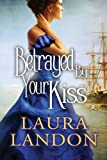 Betrayed by Your Kiss