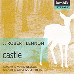 Castle | [J. Robert Lennon]