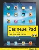 Das neue iPad - Zum iPad der 3. Generation mit Retina-Display. iCloud. Web. E-Mail. Fotos. Video. Musik. iBooks. FaceTime. (Macintosh Bücher)