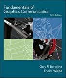img - for By Gary Robert Bertoline Fundamentals of Graphics Communication (5th Edition) book / textbook / text book