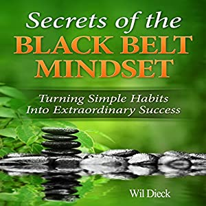 The Secrets of the Black Belt Mindset Audiobook