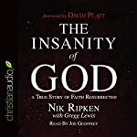 The Insanity of God: A True Story of Faith Resurrected | Nik Ripken,Gregg Lewis