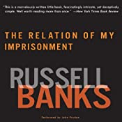 Relation of My Imprisonment: A Fiction | [Russell Banks]