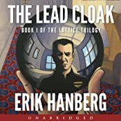 The Lead Cloak: The Lattice Trilogy, Book 1 | [Erik Hanberg]