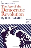 Age of the Democratic Revolution, Vol. 1: The Challenge (0691005699) by Palmer, R. R.