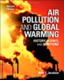 img - for Air Pollution and Global Warming: History, Science, and Solutions book / textbook / text book