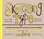 Sketching Type: A Guided Sketchbook f...