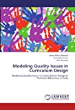 img - for Modeling Quality Issues in Curriculum Design: Modeling Quality Issues in Curriculumm Design in Technical Education in India book / textbook / text book