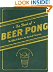 The Book of Beer Pong: The Official G...