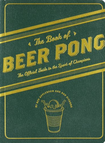 The Book of Beer Pong: The Official Guide to the Sport of Champions (Beer Pong Champions compare prices)