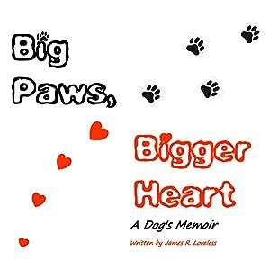Big Paws, Bigger Heart: A Dog's Memoir Audiobook