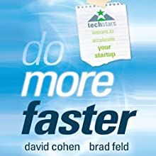 Do More Faster: TechStars Lessons to Accelerate Your Startup (       UNABRIDGED) by Brad Feld, David Cohen Narrated by Sean Pratt
