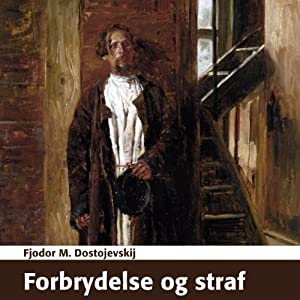 Forbrydelse og straf [Crime and Punishment] Audiobook