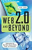 Web 2.0 and Beyond: Understanding the New Online Business Models, Trends, and Technologies (0313351872) by Funk, Tom