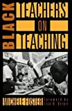 img - for Black Teachers on Teaching (New Press Education Series) by Foster Michele (1998-04-15) Paperback book / textbook / text book