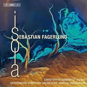 Fagerlund: Isola (Clarinet Concerto/ Partita/ Isola )