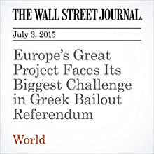 Europe's Great Project Faces Its Biggest Challenge in Greek Bailout Referendum (       UNABRIDGED) by Stephen Fidler Narrated by Ken Borgers