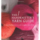 The Handknitter's Yarn Guide: a Visual Reference to Yarn Weights and Fibresby Nikki Gabriel