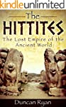 The Hittites: The Lost Empire of the...