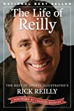 The Life of Reilly: The Best of Sports Illustrateds Rick Reilly