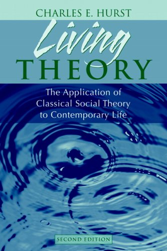 Living Theory: The Application Of Classical Social Theory To Contemporary Life- (Value Pack w/MySearchLab) (2nd Edition)