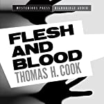 Flesh and Blood: A Frank Clemons Mystery, Book 2 | Thomas H. Cook