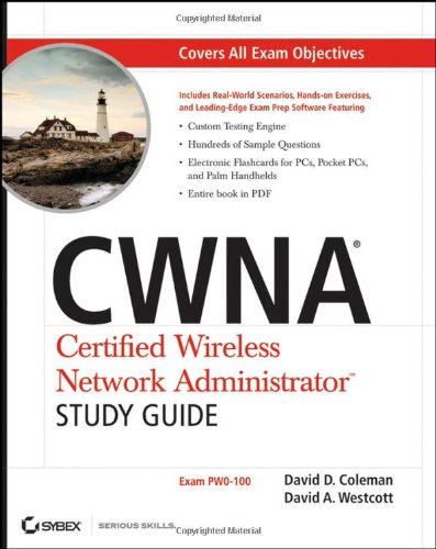CWNA: Certified Wireless Network Administrator Study Guide (Exam PW0-100)