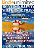 BOATING SAVVY: What Knot To Do - Often-overlooked & Lesser-known Keys To Safe & Smart Power Boating: 2nd Edition