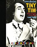 Tiny Tim: Tiptoe Through A Lifetime (COLOUR EDITION)