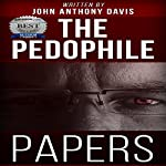 The Pedophile Papers: Searching for Melanie | John Anthony Davis