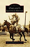 Oaklands Equestrian Heritage (Images of America: California)
