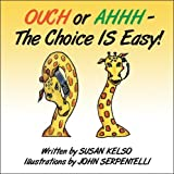 img - for Ouch or Ahhh: The Choice is Easy! by Kelso, Susan (2009) Paperback book / textbook / text book