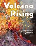 Elizabeth Rusch Volcano Rising