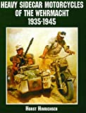Heavy Sidecar Motorcycles of the Wehrmacht (Schiffer Book for Collectors)