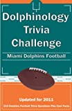 Dolphinology Trivia Challenge: Miami Dolphins Football