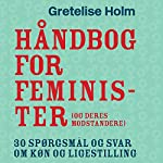 Håndbog for feminister (og deres modstandere) | Gretelise Holm