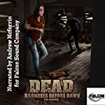 Dead: Darkness Before Dawn: Dead, Book 8 | TW Brown