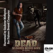 Dead: Darkness Before Dawn: Dead, Book 8 | [TW Brown]