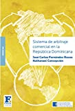 img - for Sistema de arbitraje comercial en la Rep blica Dominicana (Spanish Edition) book / textbook / text book