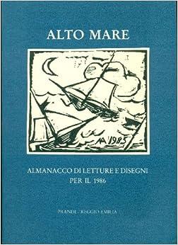 Alto Mare. Almanacco di letture e disegni per il 1986: DALL'AGLIO