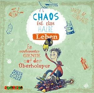 Chaos ist das halbe Leben Hörbuch